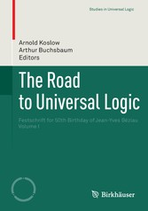 The Road to Universal Logic - Festschrift for 50th Birthday of Jean-Yves Béziau Volume I