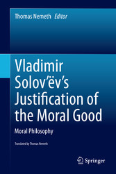 Vladimir Solovëvs Justification of the Moral Go...
