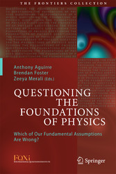 Questioning the Foundations of Physics - Which ...