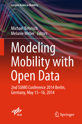 Modeling Mobility with Open Data - 2nd SUMO Conference 2014 Berli bei Ciando - eBooks