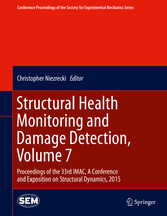 Structural Health Monitoring and Damage Detection, Volume 7 - Pro bei Ciando - eBooks