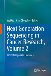 Next Generation Sequencing in Cancer Research, Volume 2 - From Basepairs to Bedsides