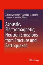 Acoustic, Electromagnetic, Neutron Emissions fr...