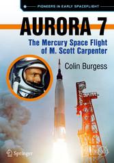 Aurora 7 - The Mercury Space Flight of M. Scott Carpenter