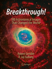 Breakthrough! - 100 Astronomical Images That Ch...