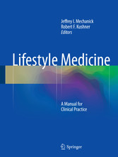Lifestyle Medicine - A Manual for Clinical Prac...