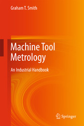 Machine Tool Metrology - An Industrial Handbook