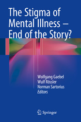 The Stigma of Mental Illness - End of the Story?