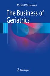 The Business of Geriatrics