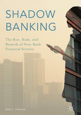 Shadow Banking - The Rise, Risks, and Rewards o...