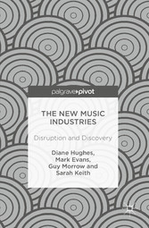 The New Music Industries - Disruption and Disco...