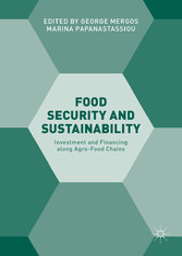 Food Security and Sustainability - Investment and Financing along Agro-Food Chains