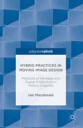 Hybrid Practices in Moving Image Design - Metho...