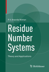 Residue Number Systems - Theory and Applications