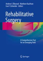 Rehabilitative Surgery - A Comprehensive Text f...