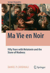 Ma Vie en Noir - Fifty Years with Melatonin and...