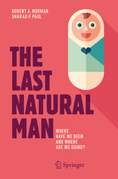 The Last Natural Man - Where Have We Been and W...