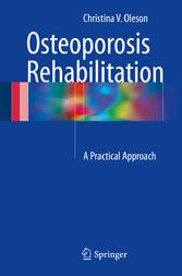 Osteoporosis Rehabilitation - A Practical Approach