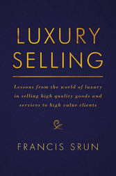 Luxury Selling - Lessons from the world of luxu...