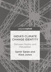 Indias Climate Change Identity - Between Realit...