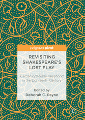 Revisiting Shakespeares Lost Play - Cardenio/Do...