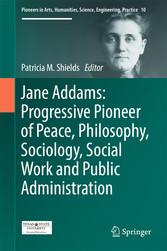 Jane Addams: Progressive Pioneer of Peace, Phil...
