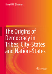 The Origins of Democracy in Tribes, City-States...