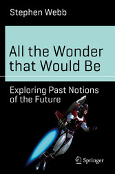 All the Wonder that Would Be - Exploring Past N...