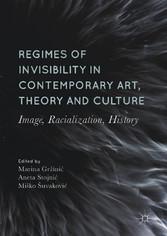 Regimes of Invisibility in Contemporary Art, Th...