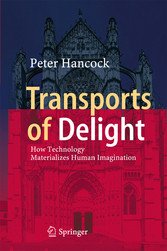 Transports of Delight - How Technology Material...
