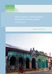 War, Denial and Nation-Building in Sri Lanka - ...