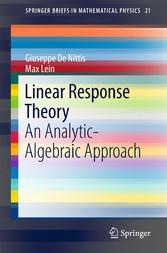 Linear Response Theory - An Analytic-Algebraic ...