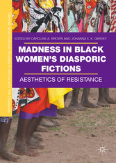 Madness in Black Womens Diasporic Fictions - Ae...