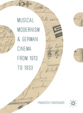 Musical Modernism and German Cinema from 1913 t...
