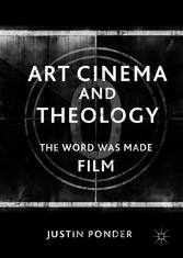 Art Cinema and Theology - The Word Was Made Film