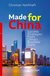Made for China - Success Strategies From Chinas...