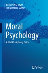 Moral Psychology - A Multidisciplinary Guide