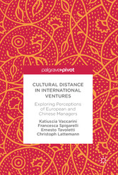 Cultural Distance in International Ventures - Exploring Perceptions of European and Chinese Managers