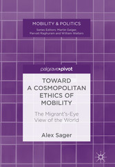 Toward a Cosmopolitan Ethics of Mobility - The Migrant's-Eye View of the World