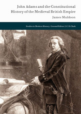 John Adams and the Constitutional History of th...