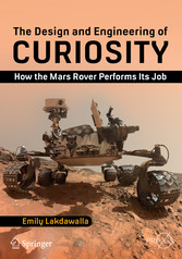 The Design and Engineering of Curiosity - How the Mars Rover Performs Its Job