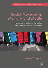 Social Movements, Memory and Media - Narrative in Action in the Italian and Spanish Student Movements