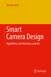 Smart Camera Design - Algorithms, Architectures...