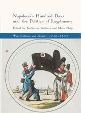 Napoleons Hundred Days and the Politics of Legi...