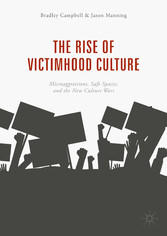 The Rise of Victimhood Culture - Microaggressions, Safe Spaces, and the New Culture Wars