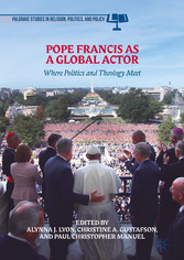 Pope Francis as a Global Actor - Where Politics...