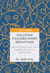 Solution Focused Harm Reduction - Working effec...