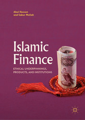 Islamic Finance - Ethical Underpinnings, Products, and Institutions