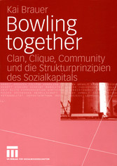 Bowling together - Clan, Clique, Community und ...