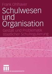 Schulwesen und Organisation - Gestalt und Probl...